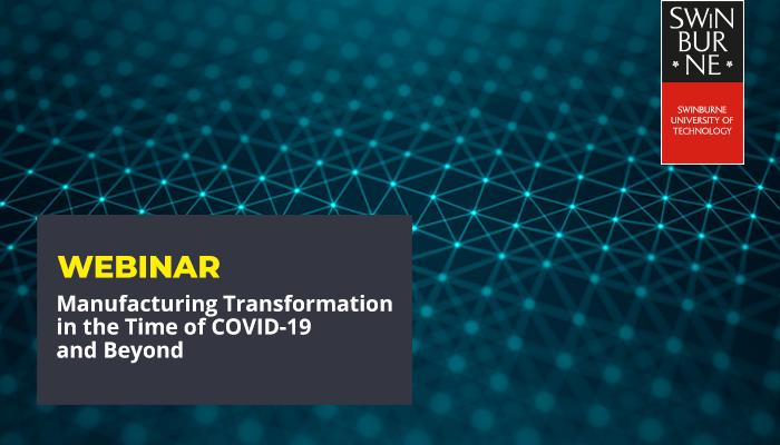 Manufacturing Transformation in the Time of COVID-19 and Beyond