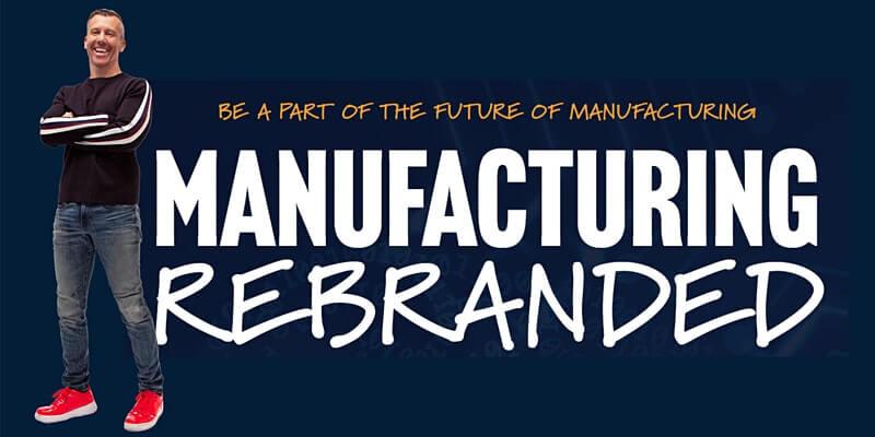 Manufacturing Rebranded [Online]