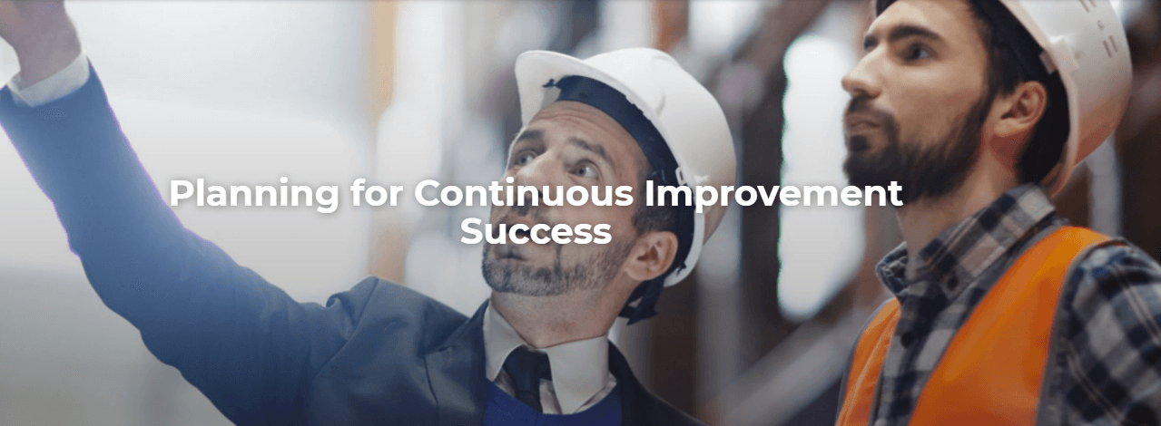 Planning for Continuous Improvement Success